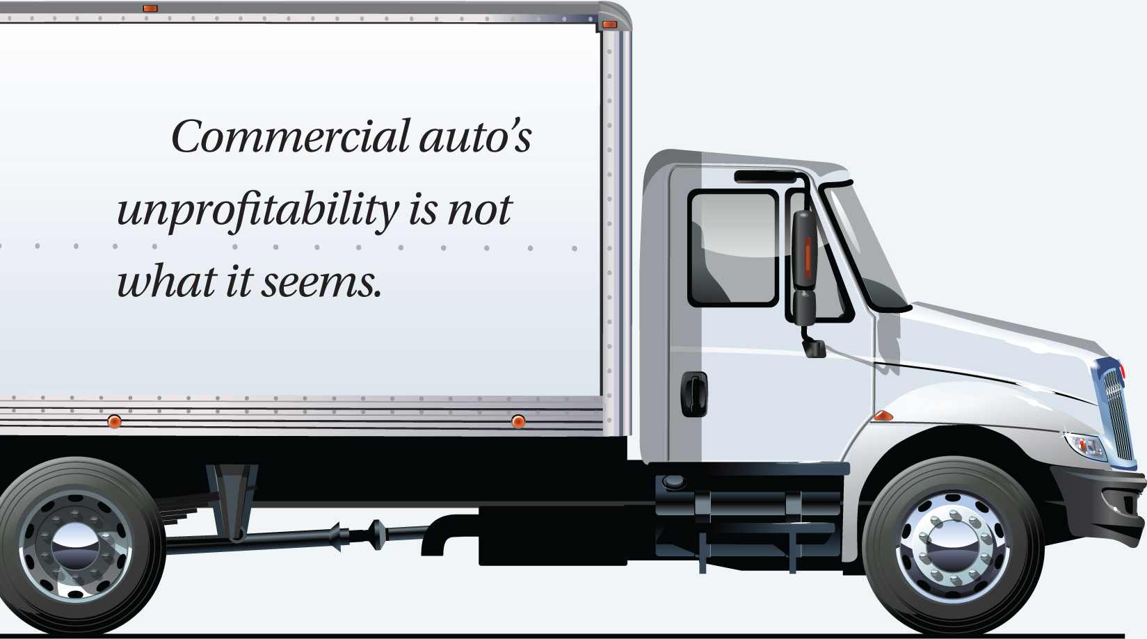 Commercial Auto Woes What Will It Take To Make The Line Profitable
